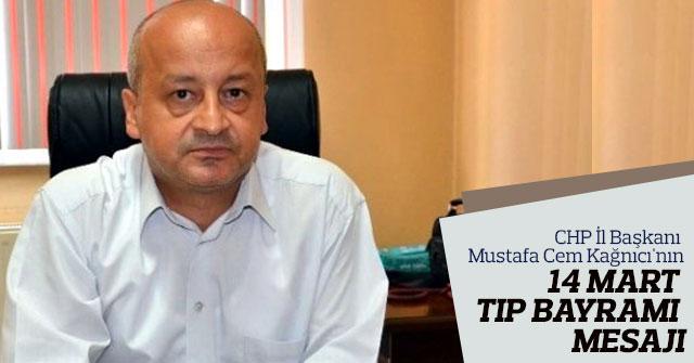 CHP İl Başkanı Kağnıcı'nın  Tıp Bayramı Mesajı