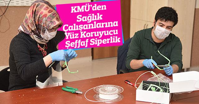 KMÜ'den Sağlık Çalışanları İçin Yüz Koruyucu Şeffaf Siperlik
