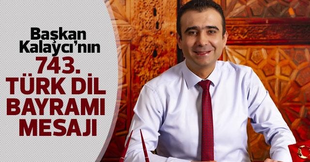 Başkan Kalaycı'nın 743. Türk Dil Bayramı Mesajı