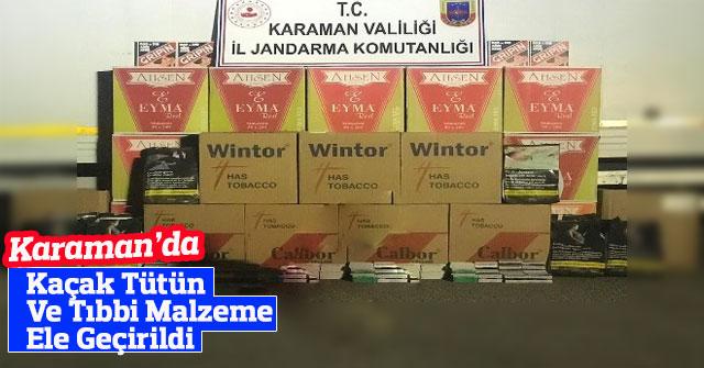 Karaman'da Kaçak Tütün Ve Tıbbi Malzeme Ele Geçirildi