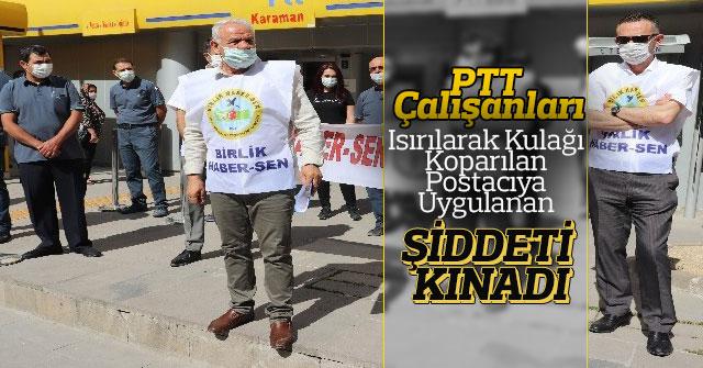 PTT Çalışanları, Postacıya Uygulanan Şiddeti Kınadı