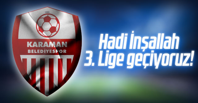 Karaman Belediye Spor 3. Lige geçiyor