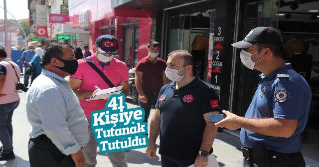 Maske Takmayan 41 Kişiye Tutanak Tutuldu