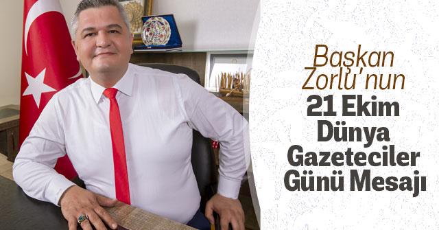 Başkan Zorlu'nun 21 Ekim Dünya Gazeteciler Günü Mesajı