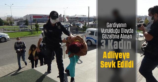 Gardiyanın vurulduğu olayda gözaltına alınan 3 kadın adliyede