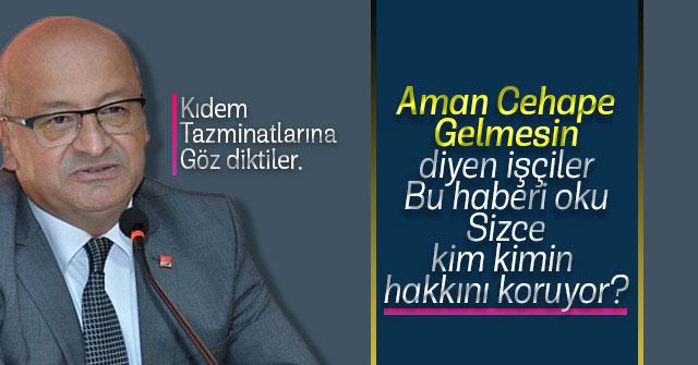 CHP'den Kıdem Tazmnatı yasasına tepki