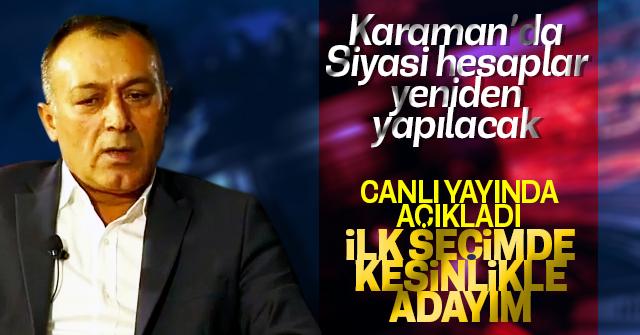 Mustafa Köpüklü kesinlikle aday olacağım dedi.
