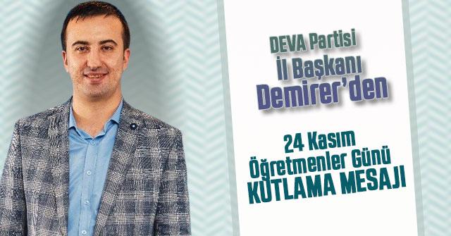 DEVA Partisi İl Başkanı Demirer'den Öğretmenler Günü Mesajı