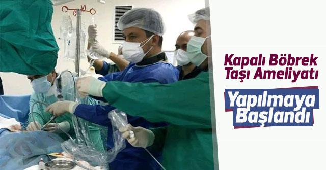 Kapalı Böbrek Taşı Ameliyatı Yapılmaya Başlandı