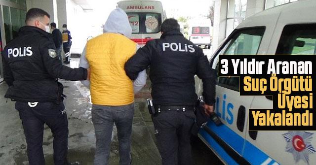 3 Yıldır Aranan Suç Örgütü Üyesi Yakalandı