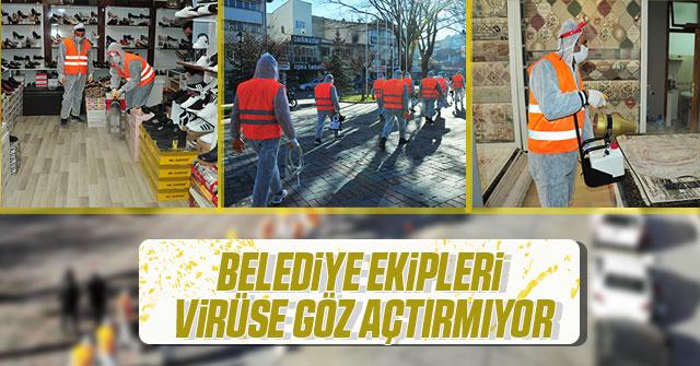 Belediye Ekipleri Virüse Göz Açtırmıyor