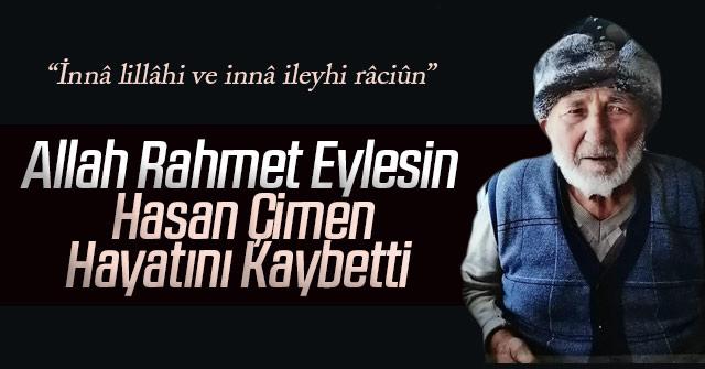 Hasan Çimen Hayatını kaybetti