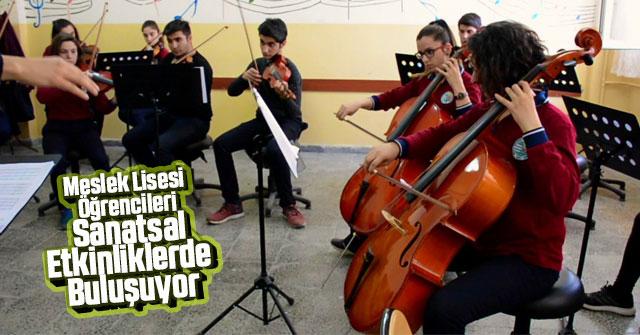 Meslek Lisesi Öğrencileri, Sanatsal Etkinliklerde Buluşacak