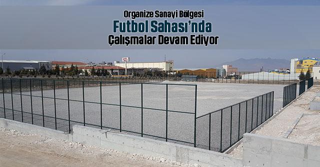 Organize Sanayi Bölgesine futbol sahası