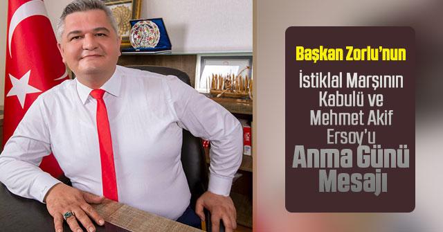 Başkan Zorlu'nun 12 Mart İstiklal Marşı'nın Kabulü Mesajı