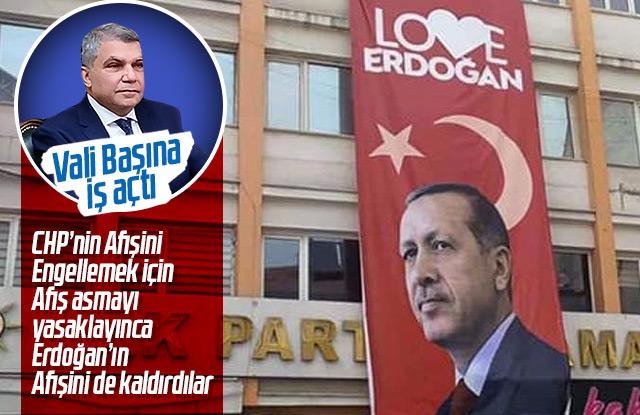 Afiş asmak yasaklandı, Erdoğan'ın afişi de kaldırıldı