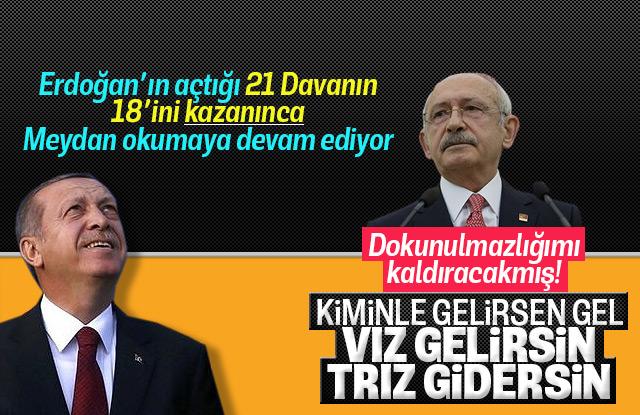 Kılıçdaroğlu, Erdoğan'a vız gelirsin trız gidersin dedi.