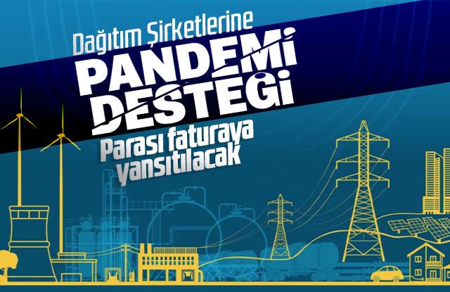 Elektrik şirketlerine 3 milyar TL pandemi yardımı