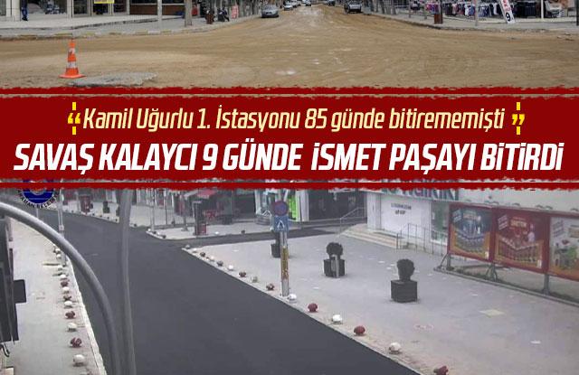 İsmet Paşa Caddesi 9 günde bitti