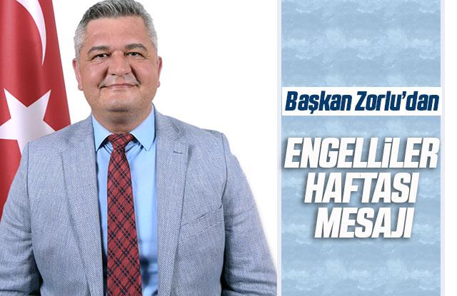 Başkan Zorlu'dan Engelliler Haftası Mesajı