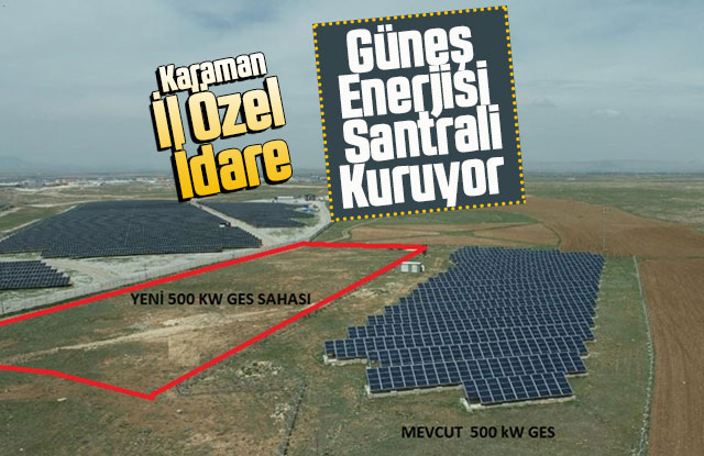Karaman İl Özel İdaresi Güneş Enerjisi (GES) Santrali Kuruyor
