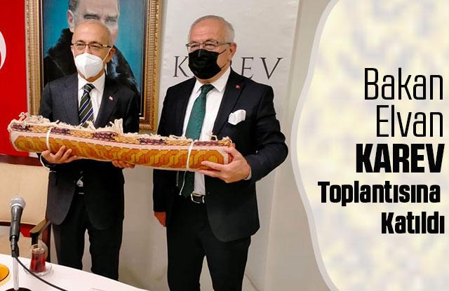 Bakan Elvan, KAREV Toplantısına Katıldı