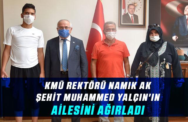 Kmü Rektörü Namık Ak, Şehit Muhammed Yalçın'ın Ailesini Ağırladı