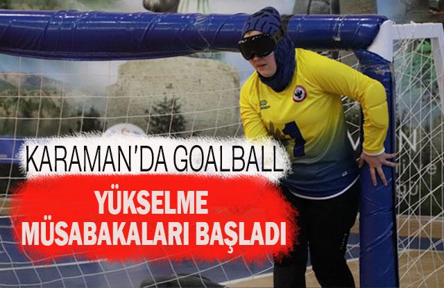 Karaman'da Goalball Yükselme Müsabakaları Başladı