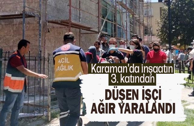 Karaman'da İnşaatın 3. Katından Düşen İşçi Ağır Yaralandı