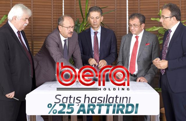 Bera Holding Satış hasılatını yüzde 25 arttırdı