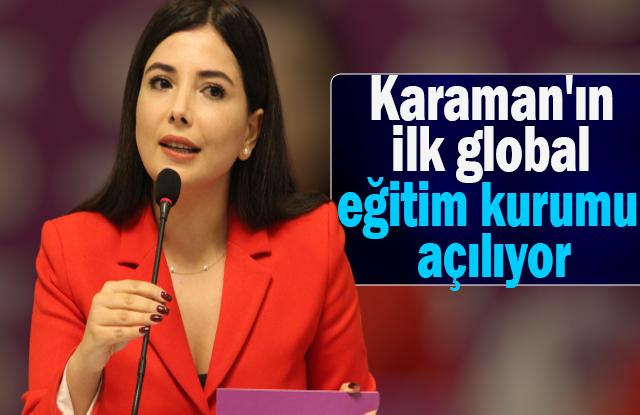 Karaman'ın İlk Global Eğitim Kurumu Açılıyor
