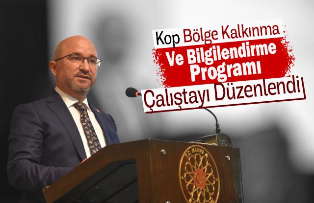 Kop Bölge Kalkınma Programı Ve Bilgilendirme Çalıştayı Düzenlendi