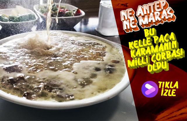 Bu Kelle Paça çorbası ne Antepte ne Maraşta var.