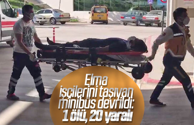 Elma işçilerini taşıyan minibüs devrildi: 1 ölü, 20 yaralı