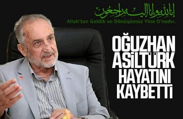 Oğuzhan Asiltürk, Hakk'ın rahmetine kavuştu