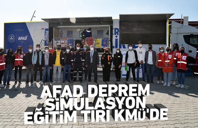 AFAD DEPREM SİMÜLASYON EĞİTİM TIRI KMÜ'DE
