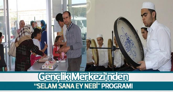 "Gençlik Merkezi'nden ""Selam Sana Ey Nebi'' Programı"
