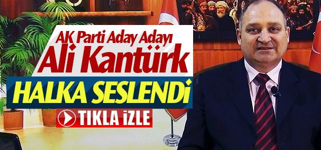 Ali Kantürk, Ulusa sesleniş formatıyla halka seslendi