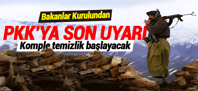 Bakanlar kurulu PKK'yı son defa uyardı