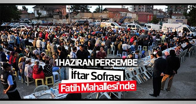 İftar Sofrası Fatih Mahallesi'ne Kurulacak
