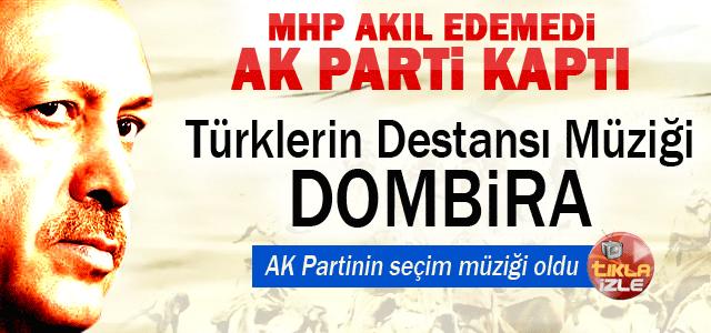 Dombira Ak Parti'nin seçim müziği oldu