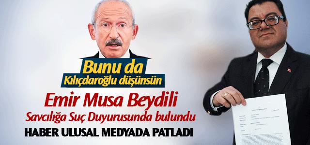 E.Musa Beydili, Kılıçdaroğlu için suç duyurusunda bulundu