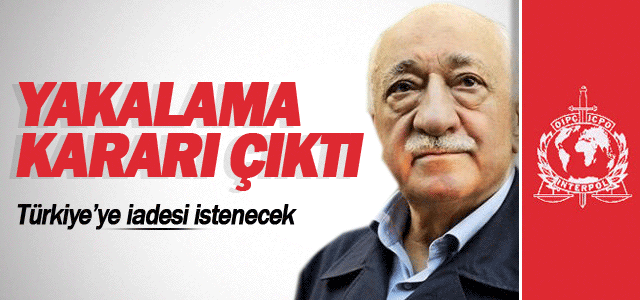 Fethullah Gülen'e yakalama kararı