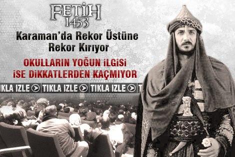 Fetih 1453 Karaman'da Rekor Üstüne Rekor Kırıyor