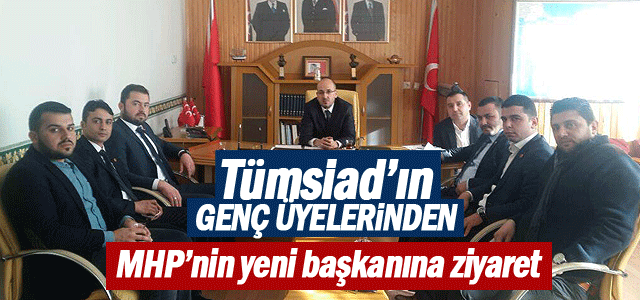 Genç Tumsiad üyeleri MHP'yi Ziyaret etti
