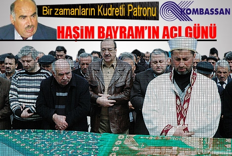 Haşim Bayram'ın acı günü