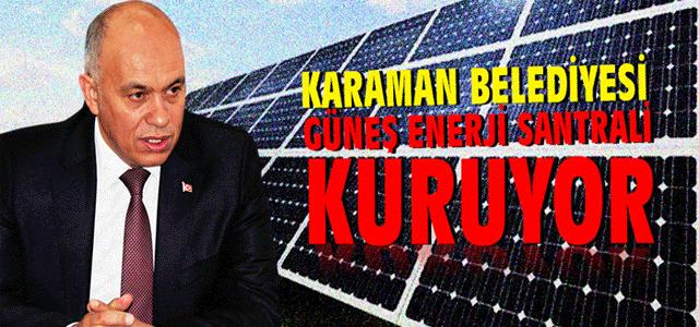 Karaman Belediyesi Güneş Enerjisi Santrali Kuruyor