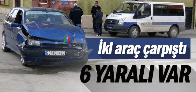 Karaman'da İki Otomobil Çarpıştı: 6 Yaralı