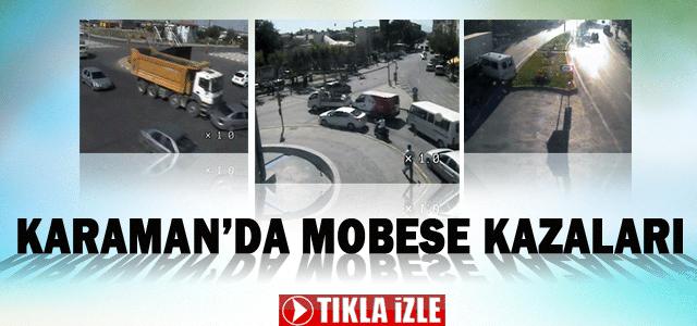 Karaman'da ki Trafik kazalarının mobese görüntüleri
