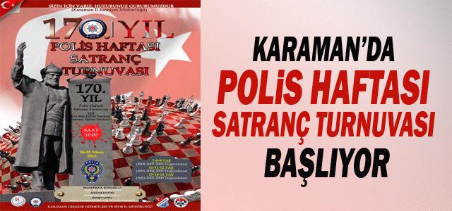 Karaman'da Polis Haftası Satranç Turnuvası Yapılacak